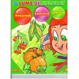 O lume de colorat vol. 3. Fructe, seminte, legume