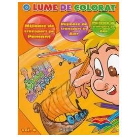 O lume de colorat Mijloace de transport Vol 4