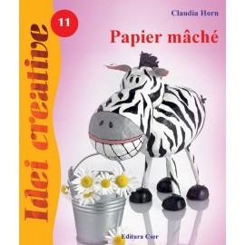 Papier mache - Obiecte decorative practice Editia a II-a - Idei creative 11