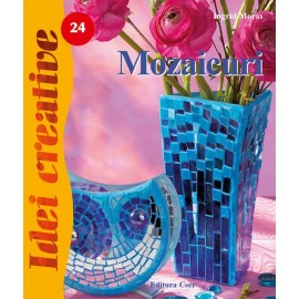 Mozaicuri - Editia a II-a revazuta - Idei Creative 24