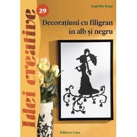 Decoratiuni Cu Filigran In Alb Si Negru - Editia A-ii-a - Idei Creative 29