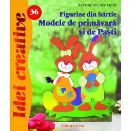 Figurine Din Hartie - Modele De Primavara Si Pasti - Editia A Ii-a - Idei Creative 36