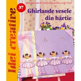 Ghirlande Vesele Din Hartie - Editia A Ii-a - Idei Creative 37