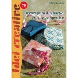 Decoratiuni Din Hartie. Forme Geometrice - Idei Creative 70 imagine