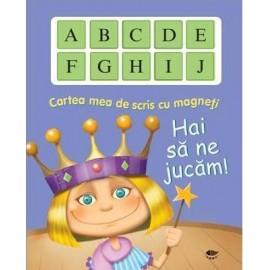 Cartea Mea De Scris Cu Magneti. Hai Sa Ne Jucam!